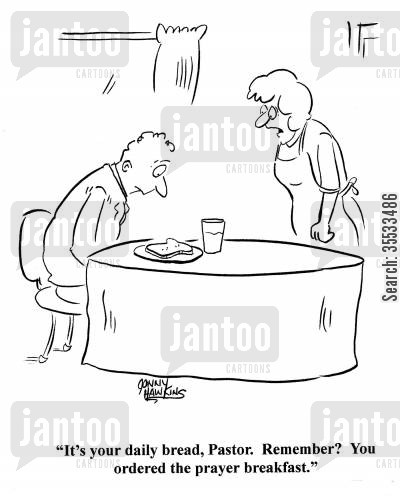 daily bread cartoon humor: Waitress to church leader: 'It's your daily bread, Pastor. Remember? You ordered the prayer breakfast.'