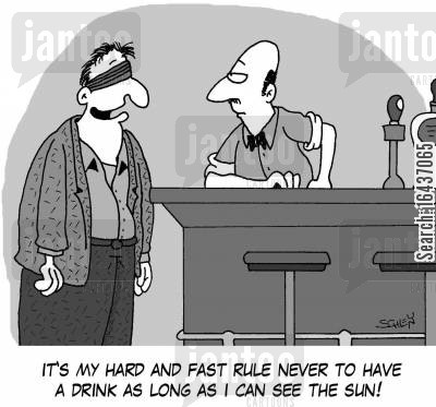 blindfold cartoon humor: 'It's my hard and fast rule never to have a drink as long as I can see the sun!'