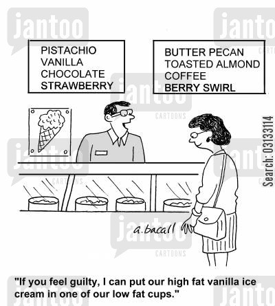 low fat cartoon humor: 'If you feel guilty, I can put our high fat vanilla ice cream in one of our low fat cups.'