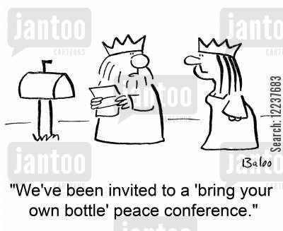 invited cartoon humor: 'We've been invited to a 'bring your own bottle' peace conference.'