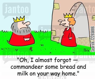 commandeering cartoon humor: 'Oh, I almost forgot -- commandeer some bread and milk on your way home.'