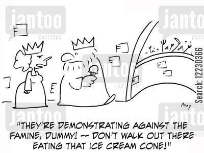 picketing cartoon humor: They're demonstrating against the famine, dummy! — don't walk out there eating that ice cream cone!