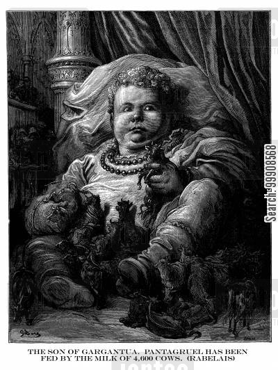 gargantua cartoon humor: The son of Gargantua, Pantagruel, has been fed by the milk of 4,000 cows (Rabelais).