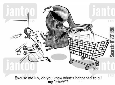 health scare cartoon humor: Excuse me luv, do you know what's happened to all my 'stuff'?