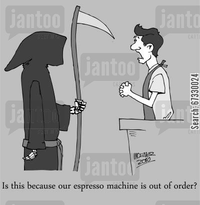 coffee cup cartoon humor: 'Is this because our espresso machine is out of order?'