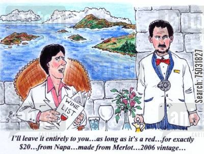 merlots cartoon humor: 'I'll leave it entirely to you...as long as it's a red...for exactly $20...from Napa...made from Merlot...2006 vintage...'