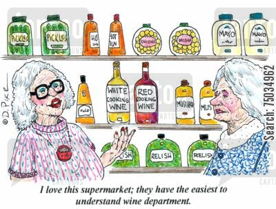 label cartoon humor: 'I love this supermarket; they have the easiest to understand wine department.'