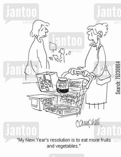 resolution cartoon humor: 'My New Year's resolution is to eat more fruits and vegetables.'