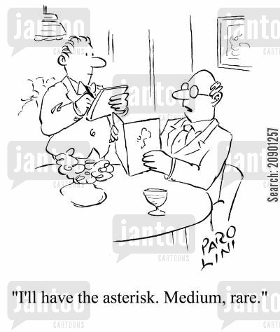 asterisks cartoon humor: 'I'll have the asterisk. Medium, rare.'