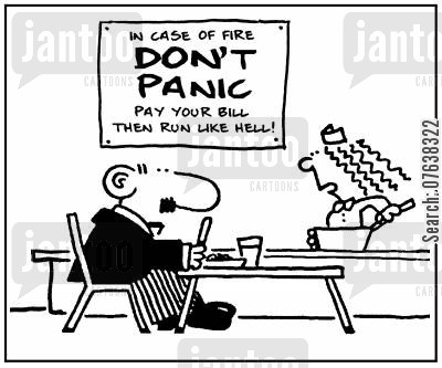 fire procedures cartoon humor: 'In case of fire, don't panic, pay your bill then run like hell.'