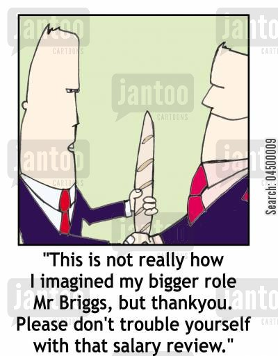 salary review cartoon humor: 'This is not really how I imagined by bigger role...'