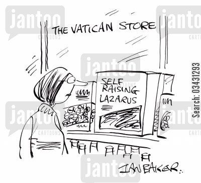 back from the dead cartoon humor: Self raising Lazarus.