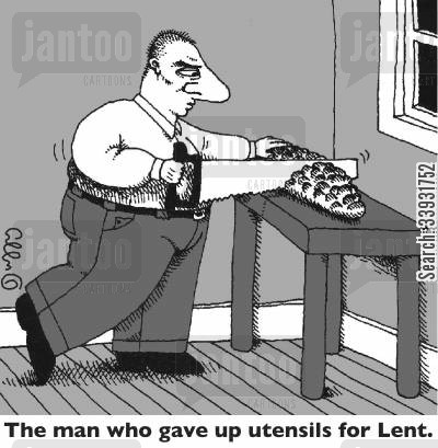 lent cartoon humor: The man who gave up utensils for Lent.