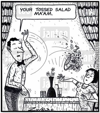 food order cartoon humor: Waiter: 'Your Tossed salad Ma'am.'