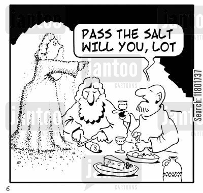 salty cartoon humor: 'Pass the salt, will you Lot?'