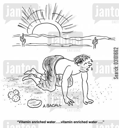 health drink cartoon humor: 'Vitamin enriched water...Vitamin enriched water...'