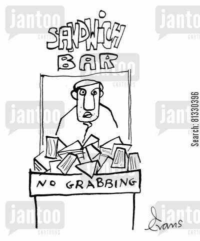 polite cartoon humor: Sandwich Bar sign; NO GRABBING