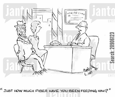 special diets cartoon humor: 'Just how much fiber have you been feeding him?'