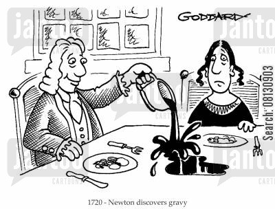 isaac cartoon humor: 1720 - Newton discovers gravy.