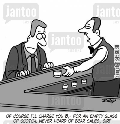 bear sales cartoon humor: 'Of course I'll charge you 8,- for an empty glass of scotch. Never heard of bear sales, sir?'