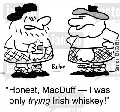 kilt cartoon humor: 'Honest, MacDuff — I was only trying Irish whiskey!'