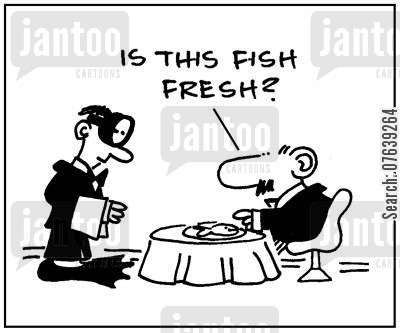 fish restaurants cartoon humor: 'Is this fish fresh?'