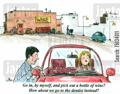 selection cartoon humor: 'Go in, by mysefl, and pick out a bottle of wine? How about we go to the dentist instead?'