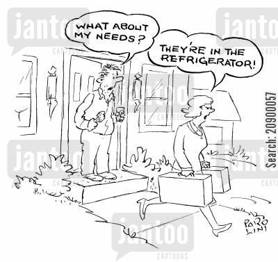 requirement cartoon humor: 'What about my needs?' 'They're in the refridgerator!'
