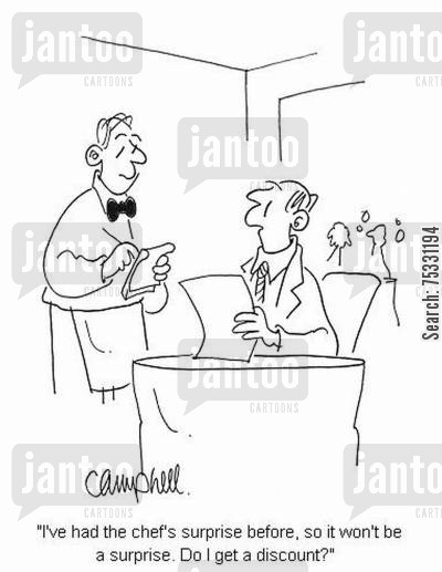 specials boards cartoon humor: 'I've had the chef's surprise before, so it won't be a surprise. Do I get a discount?'