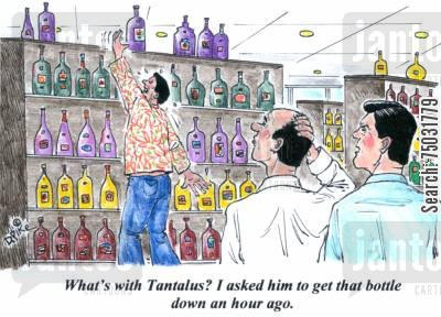 greece cartoon humor: 'What's with Tantalus? I asked him to get that bottle down an hour ago.'