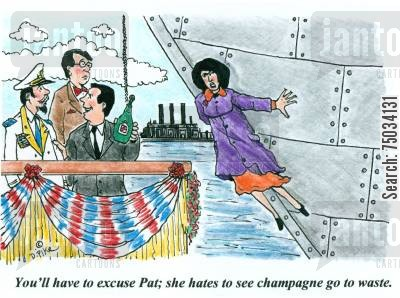 shipyards cartoon humor: 'You'll have to excuse Pat; she hates to see champagne go to waste.'