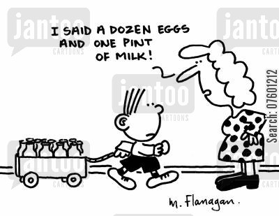 pint of milk cartoon humor: 'I said a dozen eggs and one pint of milk.'