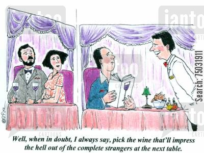 shows off cartoon humor: 'Well, when in doubt, I always say, pick the wine that'll impress the hell out of the complete strangers at the next table.'