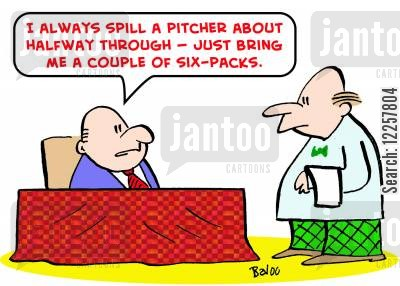 sixpacks cartoon humor: 'I always spill a pitcher about halfway through -- just bring me a couple of six-packs.'