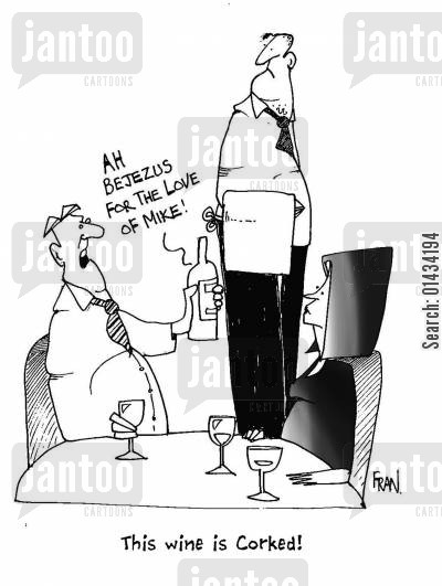 fine wines cartoon humor: Ah! Bejezus...for the love of Mike...This wine is corked