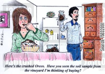 mix up cartoon humor: 'Here's the crushed Oreos. Have you seen the soil sample from the vineyard I'm thinking of buying?'