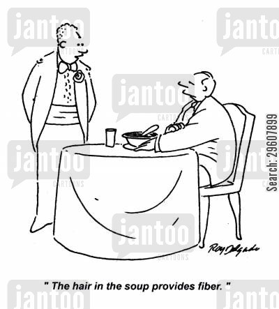 servers cartoon humor: 'The hair in the soup provides fiber.'