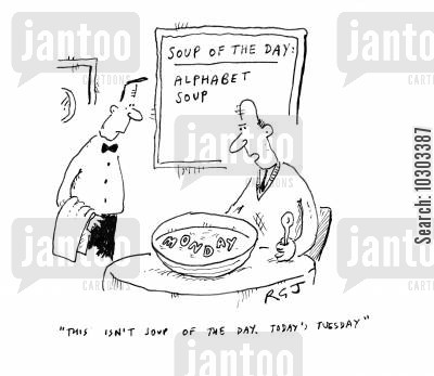 soup of the day cartoon humor: 'This isn't soup of the day. Today's Tuesday.'