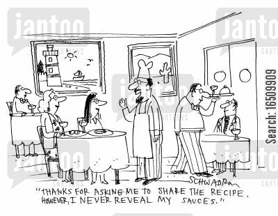 reveal cartoon humor: 'Thanks for asking me to share the recipe. However, I never reveal my sauces.'