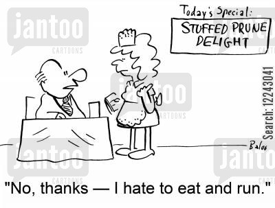 eat and run cartoon humor: 'No, thanks -- I hate to eat and run.'