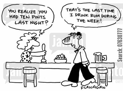 alcholics cartoon humor: You realize you had ten pints last night? That's the last time I drink rum during the week!