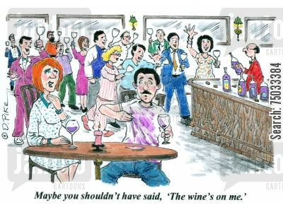 spill cartoon humor: 'Maybe you shouldn't have said, 'The wine's on me.''