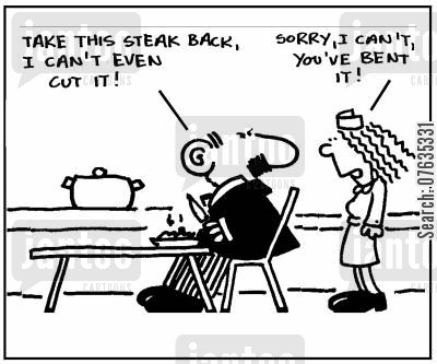 customer complaint cartoon humor: Take this steak back, I can't even cut it.