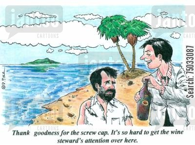 pacific cartoon humor: 'Thank goodness for the screw cap. It's so hard to get the wine steward's attention over here.'