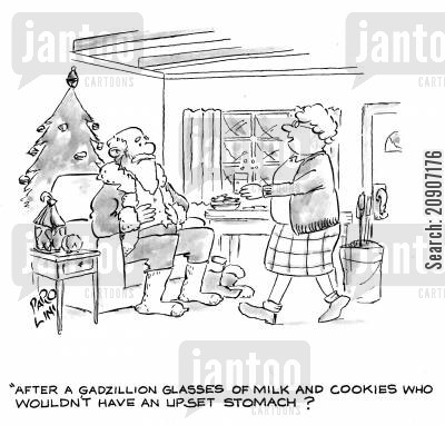 aches cartoon humor: 'After a Gadzillon glasses of milk and cookies who wouldn't have an upset stomach?'