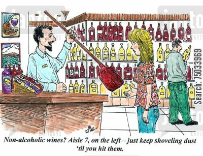 liver cartoon humor: 'Non-alcoholic wines? Aisle 7, on the left - just keep shoveling dust 'til you hit them.'