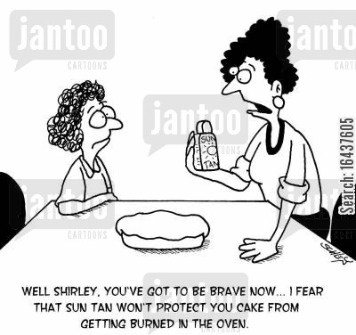 sun tans cartoon humor: 'Well Shirley, you've got to be brave now... I fear that sun tan won't protect your cake from getting burned in the oven.'