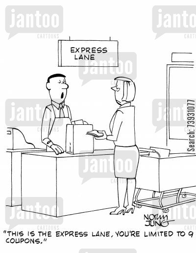 grocery shops cartoon humor: 'This is the express lane. You're limited to 9 coupons.'