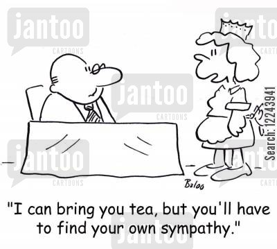 tea and sympathy cartoon humor: 'I can bring you tea, but you'll have to find your own sympathy.'