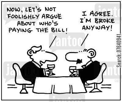 restaurant bills cartoon humor: 'Now, let's not foolishly argue about who's paying the bill.' - 'I agree. I'm broke anyway.'